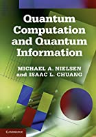 Quantum Computation and Quantum Information [Paperback] [Jan 01, 2013] Michael A. Nielsen Isaac L. Chuang