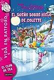 El sueño sobre hielo de Colette: Vida en Ratford 10 (Tea Stilton)