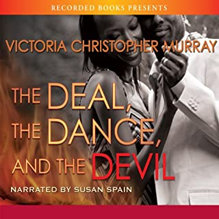 The Deal, the Dance, and the Devil                   By:                                                                                                                                 Victoria Christopher Murray                               Narrated by:                                                                                                                                 Susan Spain                      Length: 10 hrs and 56 mins     278 ratings     Overall 4.4