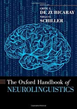 The Oxford Handbook of Neurolinguistics (Oxford Handbooks)