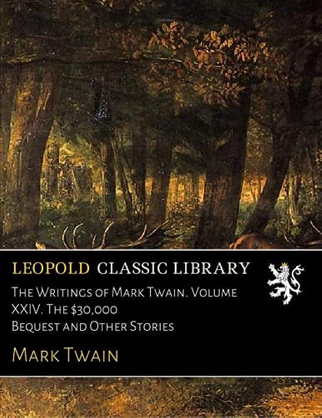 エスカレート要件不満The Writings of Mark Twain. Volume XXIV. The $30,000 Bequest and Other Stories