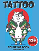 Tatoo Coloring Book for Adults: 120 Tattoos Design/Coloring Books for Adults for Stress Relief & Relaxation/Large Size