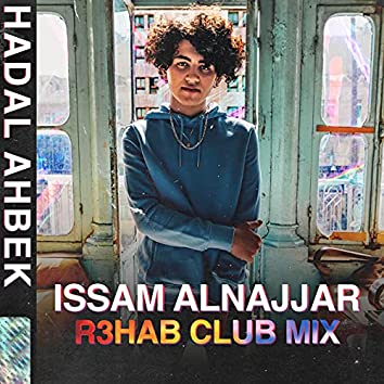 Hadal Ahbek (R3HAB Club Remix)
