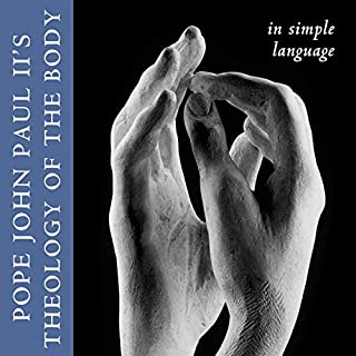 Theology of the Body in Simple Language                   By:                                                                                                                                 Pope John Paul II                               Narrated by:                                                                                                                                 Adam Nona                      Length: 4 hrs and 15 mins     64 ratings     Overall 4.7