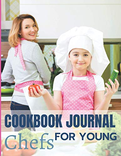 COOKBOOK JOURNAL FOR YOUNG CHEFS: Blank Recipe Book For Kids And Teens for Recording All Your Favorite Recipes - Create a Personal Collection of All ... Gift For The Future Rockstars In The Kitchen