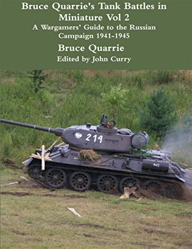 Bruce Quarrie's Tank Battles in Miniature Vol 2: A Wargamers' Guide to the Russian Campaign 1941-1945 (English Edition)