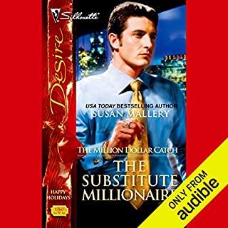 The Substitute Millionaire                   By:                                                                                                                                 Susan Mallery                               Narrated by:                                                                                                                                 Savannah Richards                      Length: 4 hrs and 51 mins     751 ratings     Overall 4.0