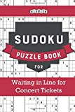 Sudoku Puzzle Book for Waiting in Line for Concert Tickets