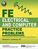 PPI FE Electrical and Computer Practice Problems, 1st Edition (Paperback) – Comprehensive Practice for the FE Electrical and Computer Fundamentals of Engineering Exam