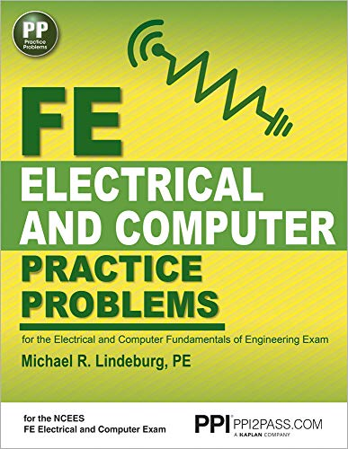 Compare Textbook Prices for PPI FE Electrical and Computer Practice Problems,  Paperback – Comprehensive Practice for the FE Electrical and Computer Fundamentals of Engineering Exam First Edition ISBN 9781591264507 by Lindeburg PE, Michael R.