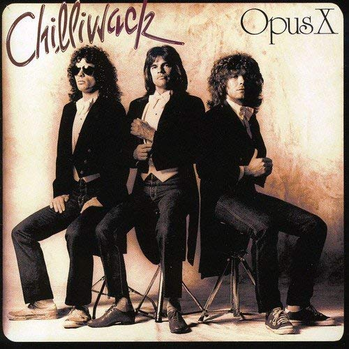 Opus X by Chilliwack (2002-10-29)