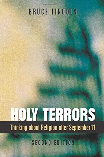 Holy Terrors: Thinking About Religion After September 11,...