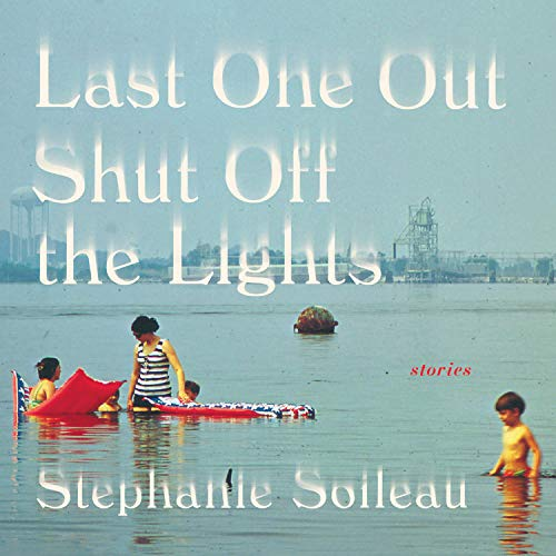 Last One Out Shut Off the Lights Audiobook By Stephanie Soileau cover art