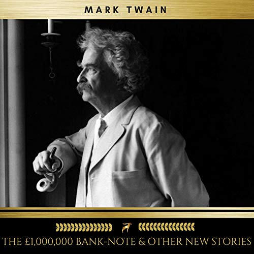 The £1,000,000 Bank-Note & Other New Stories                   By:                                                                                                                                 Mark Twain                               Narrated by:                                                                                                                                 James Hamill                      Length: 7 hrs and 7 mins     Not rated yet     Overall 0.0