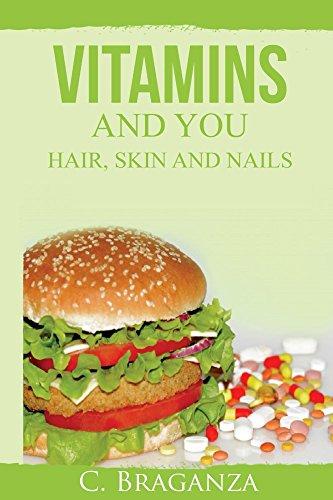 Vitamins and You: Hair, Skin and Nails (English Edition)