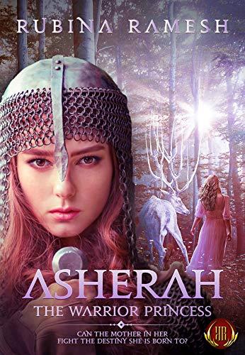 Asherah: The Warrior Princess: A Fantasy Romance (The Goddesses Trilogy Book 1) (English Edition)