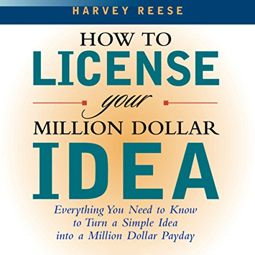 How to License Your Million Dollar Idea cover art