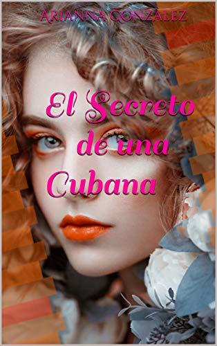 El secreto de una cubana de Arianna Gonzàlez