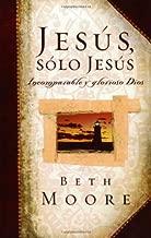 Jesus, Solo Jesus: Incomparable y Glorioso Dios  (Spanish Edition)