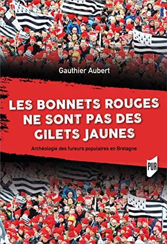Les Bonnets rouges ne sont pas des gilets jaunes: Archéologie des fureurs populaires en Bretagne