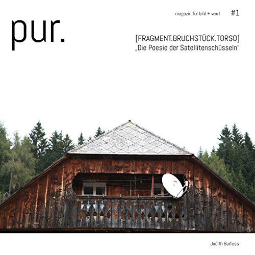 """pur.  magazin für bild + wort  [#1]: \""""Die Poesie der Satellitenschüsseln\"""" (pur.   magazin für bild + wort)"""