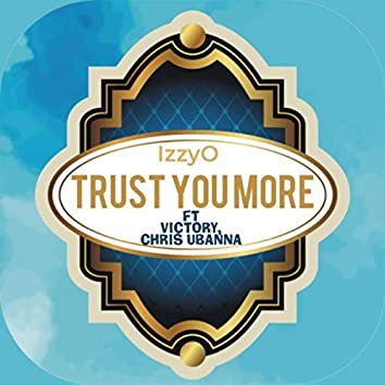 Trust You More (Remastered)