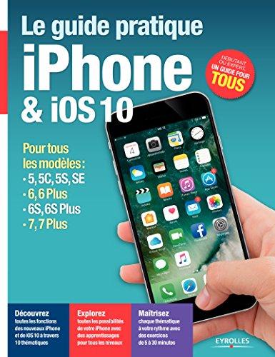 Le guide pratique iPhone et iOS 10 (Série Hightech) (French