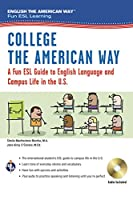 College the American Way: A Fun ESL Guide to English Language and Campus Life in the U.S. (English the American Way: Fun ESL Learning)