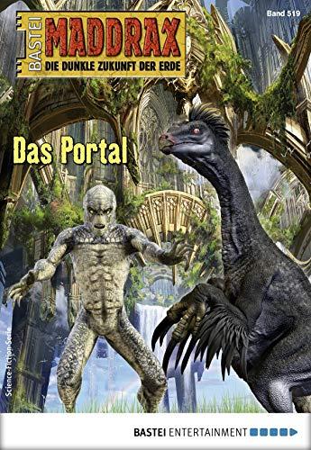 Maddrax 519 - Science-Fiction-Serie: Das Portal