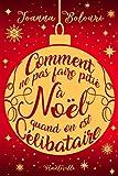 Comment ne pas faire pitié à Noël quand on est célibataire (Collector Noël)