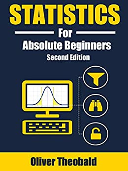 Statistics for Absolute Beginners (Second Edition) by [Oliver Theobald]
