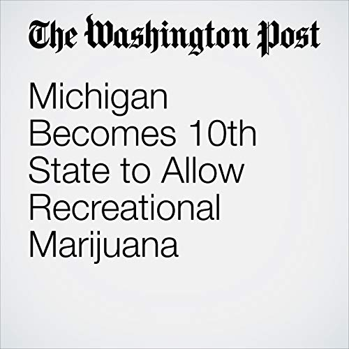 Michigan Becomes 10th State to Allow Recreational Marijuana audiobook cover art