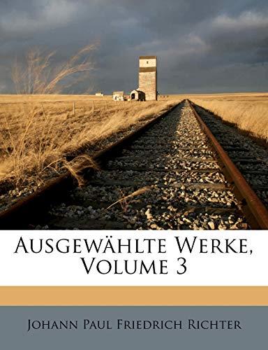 Johann Paul Friedrich Richter: Jean Paul's ausgewählte Werke