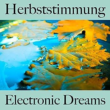 Herbststimmung: Electronic Dreams - Die Beste Musik Zum Entspannen