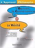 L'Opinion, la connaissance et la vérité