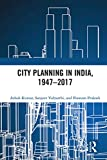 City Planning in India, 1947–2017 (English Edition)