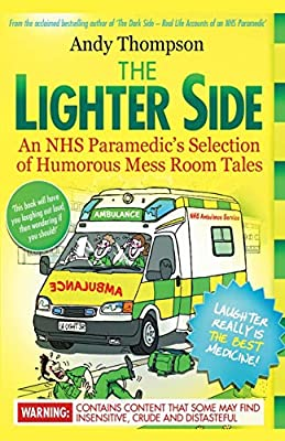 The Lighter Side. An NHS Paramedic's Selection of Humorous Mess Room Tales by emp3books