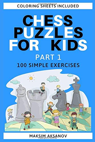Chess Puzzles for Kids: 100 Simple Exercises