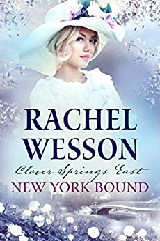 New York Bound: Clover Springs East Book 1 by [Rachel Wesson]