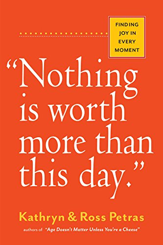 'Nothing Is Worth More Than This Day.': Finding Joy in Every Moment
