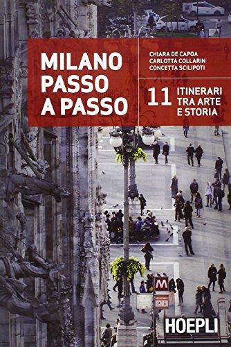 Milano passo a passo. 11 itinerari tra arte e storia