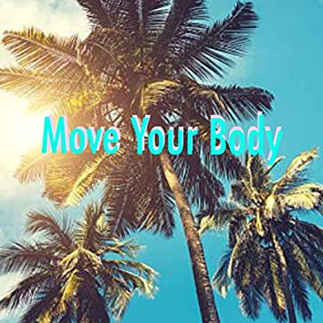 Move Your Body (feat. 40 Keyz)