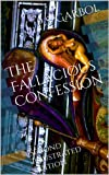 The Fallacious Confession: Second Illustrated Edition (English Edition)