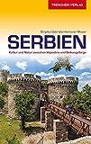 Reiseführer Serbien: Kultur und Natur zwischen Vojvodina und Balkangebirge (Trescher-Reiseführer)