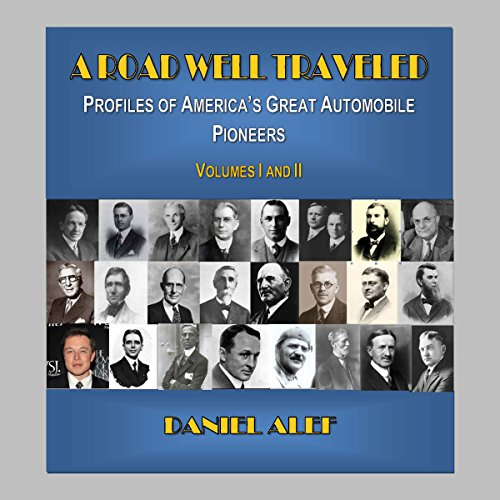 A Road Well Traveled     Profiles of America's Great Automobile Pioneers              By:                                                                                                                                 Daniel Alef                               Narrated by:                                                                                                                                 Baron Ron Herron                      Length: 5 hrs     13 ratings     Overall 4.5
