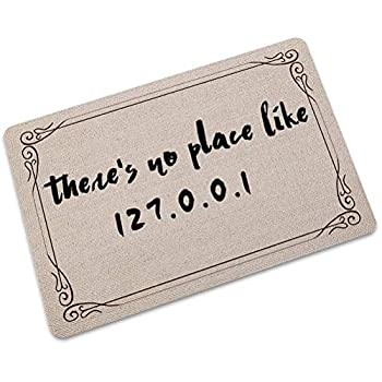 YQ Park Indoor Outdoor Doormat There s No Place Like 127.0.0.1 Non Slip Front Entrance Door Mat Rug Outside Patio Inside Entry Way Catches Dirt Dust Snow Mud