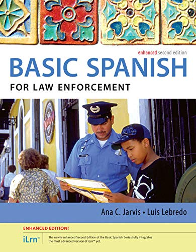 Spanish for Law Enforcement Enhanced Edition: The Basic Spanish Series (with iLrn Heinle Learning Center, 4 terms (24 mo