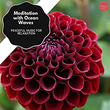 Meditation With Ocean Waves - Peaceful Music For Relaxation