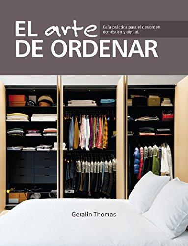 El arte de ordenar: Guía práctica para el desorden doméstico y digital (QUARTO)