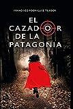 EL CAZADOR DE LA PATAGONIA: Una impactante venganza personal